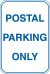 12X18 POSTAL PARKING ONLY