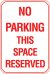 12X18 NO PARKING THIS SPACE RESERVED