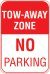 12X18 TOW AWAY ZONE NO PARKING