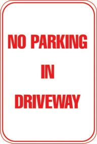 12X18 NO PARKING IN DRIVEWAY