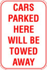 12X18 CARS PARKED HERE WILL BE TOWED