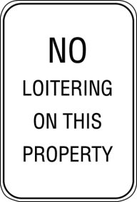 12X18 NO LOITERING ON THIS PROPERTY