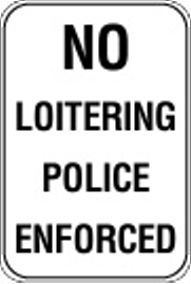 12X18 NO LOITERING POLICE ENFORCED