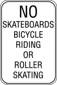 12X18 NO SKATEBOARDS BICYCLE RIDING.....