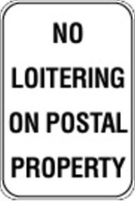 12X18 NO LOITERING ON POSTAL PROPERTY