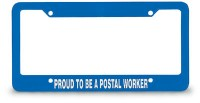 """Proud to Be a Postal Worker"" License Plate Frame"