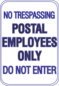 12X18 NO TRESPASSING POSTAL EMPLOYEES...