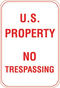 "12"" x 18"" Out Door Sign, ""US Property..."