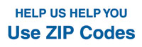 Help Us Help You - Use Zip Codes