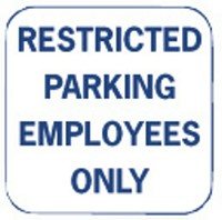 18X18 RESTRICTED PARKING EMPLOYEES ONLY